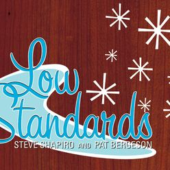 Steve Shapiro & Pat Bergeson: Low Standards