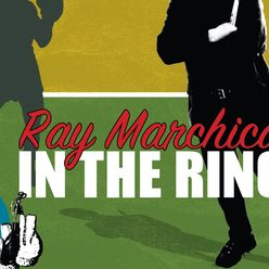 Ray Marchica: In The Ring